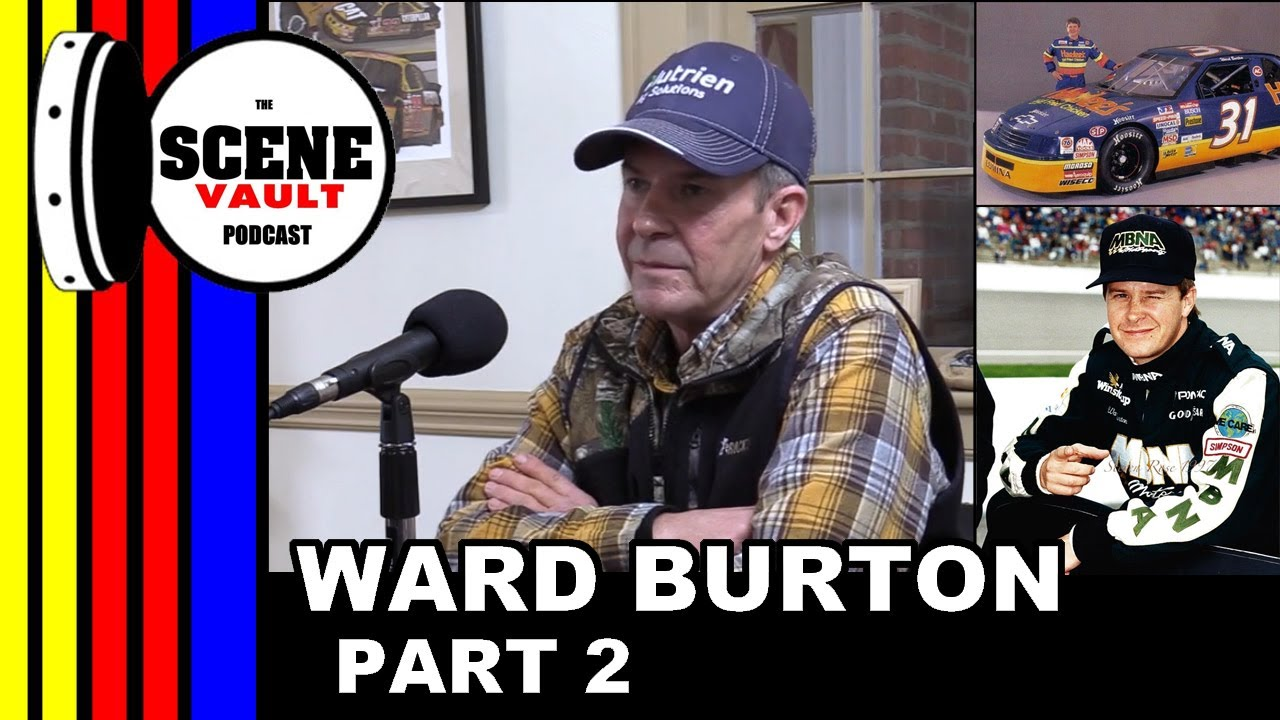The Scene Vault Podcast -- Ward Burton Part 2