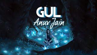 GUL Lyrics Studio Anuv Jain Lyrics Gul Lyrics Anuv Jain