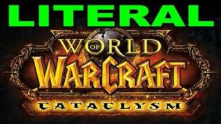 LITERAL World of Warcraft: Cataclysm Cinematic Trailer