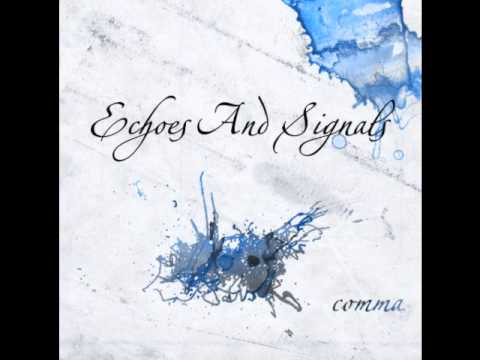 Echoes And Signals - Comma(part one)