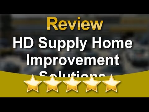 HD Supply Home Improvement Solutions Pomona Great 5 Star Review by Irene F.