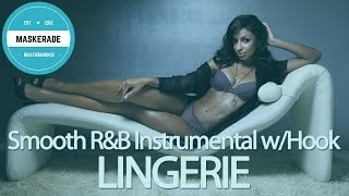 Smooth R&B Love Instrumental with Hook | LINGERIE