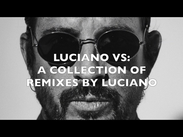 Luciano VS: A collection of Remixes by Luciano