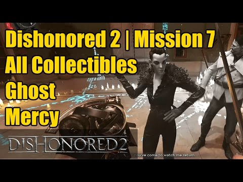 Dishonored 2 | Mission 7 | All Collectibles | 3 Audiographs | 6 Special Actions | Merciful | Ghost