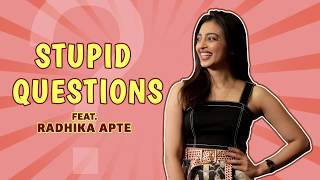 Stupid Questions with Radhika Apte | MissMalini