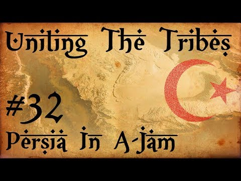#32 Persia in A-Jam - Uniting The Tribes - Europa Universalis IV - Ironman Very Hard