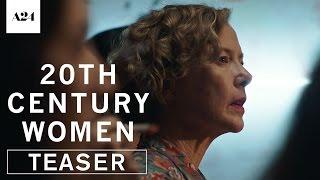 20th Century Women | Official Teaser Trailer HD | A24