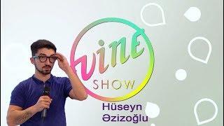 Hüseyn Əzizoğlu (VINE Show 07.10.2017)