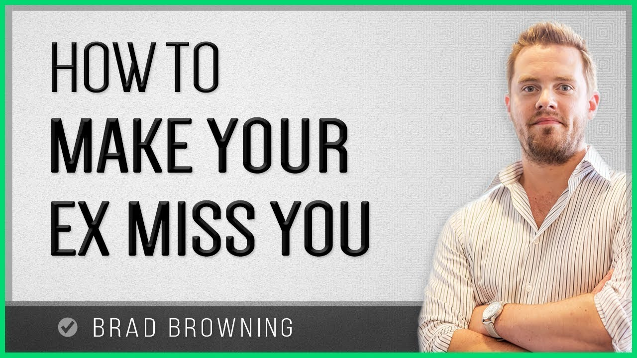 How To Make Your Ex Miss You (Brand New for 2015) - YouTube