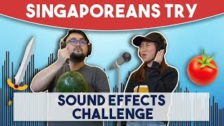 Singaporeans Try: Sound Effects Challenge (FOLEY)