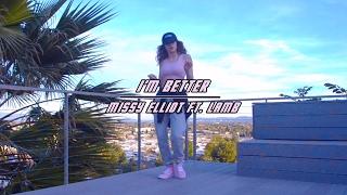 I'm Better-Missy Elliot ft.Lamb | Freestyle | Dytto