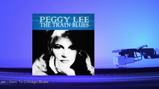 Watch Peggy Lee Goin To Chicago Blues video