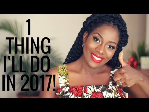 #LYB : THE ONE THING I WILL DO IN 2017!
