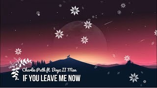 [BASS BOOSTED] If You Leave Me Now - Charlie Puth (ft Boyz II Men)