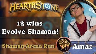 Hearthstone Arena - [Amaz] 12 wins Evolve Shaman!