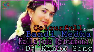Colourfull Bandi Medha Kallajodu Pettukoni Dj Remix song | Muddula Lavanya Dj Song | Mahesh Chinni