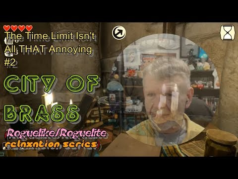 Internet's Dorky Grandpa Plays City Of Brass #2 - The Time Limit Isn't THAT Annoying... :)