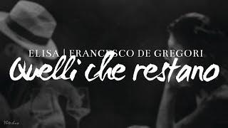 Elisa, Francesco De Gregori - Quelli Che Restano (Testo)