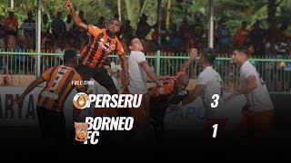 [Pekan 31] Cuplikan Pertandingan Perseru vs Borneo FC, 17 November 2018