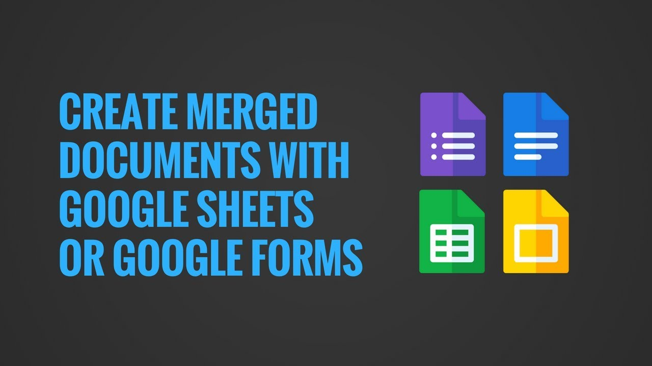 Create Merge Documents with Google Sheets or Google Forms - YouTube