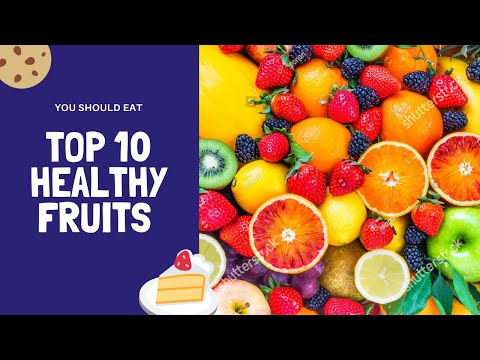Top 10 Healthy Fruits You Should Eat