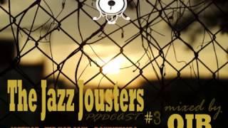 Jazz Jousters podcast #3 by OJB - [ Jazzhop - Hip Hop Soul - Downtempo ]