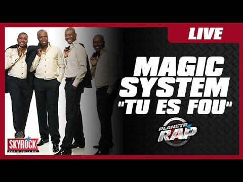 """Magic System """"Tu Es Fou"""" En Live #PlanèteRap"""