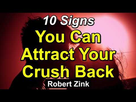 10 Signs You Can Attract Your Crush Back - Stop the Heartbreak