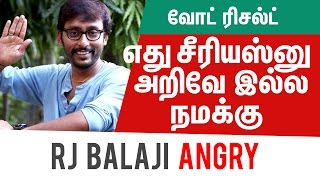 """""""Its Serious not a Cricket Match"""" – RJ Balaji Angry About VOTE RESULT"""