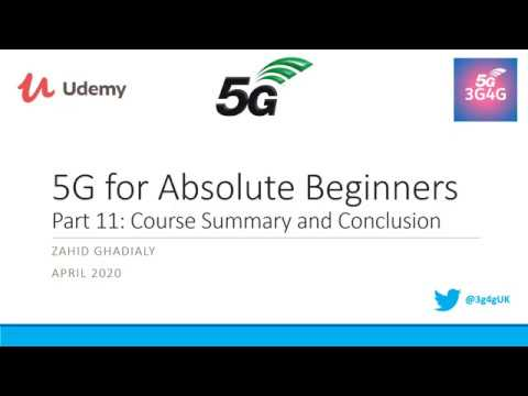 Part 11: Course Summary and Conclusion - 5G for Absolute Beginners