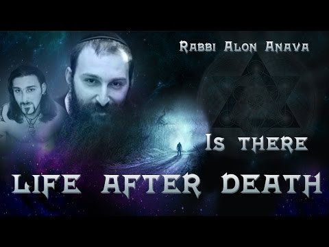 Is there life after death? Is G-od real? Jewish NDE (Near Death Experience) Rabbi Alon Anava