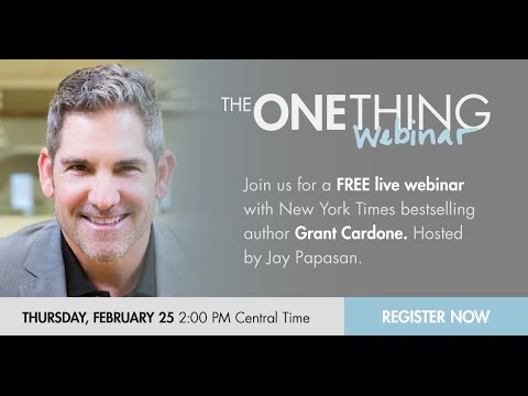 The ONE Thing for 10 X-ing Everything w/ Grant Cardone (02/25/16)