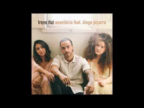 AnaVitória - Trevo (Tu) Feat Diogo Piçarra
