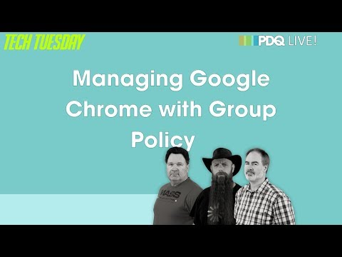 Tech Tuesday: Managing Google Chrome With Group Policy