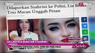 """Heboh! Lia Ladysta Bongkar Aib Syahrini dengan """"Pak Haji' - iSeleb 22/03"""