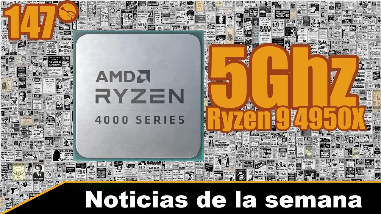 Intel 20gb de información robada. Ryzen 9 4950X ¿Alcanzará AMD los 5Ghz? - Noticias de la semana 147