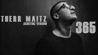 Therr Maitz 365 Acoustic Version