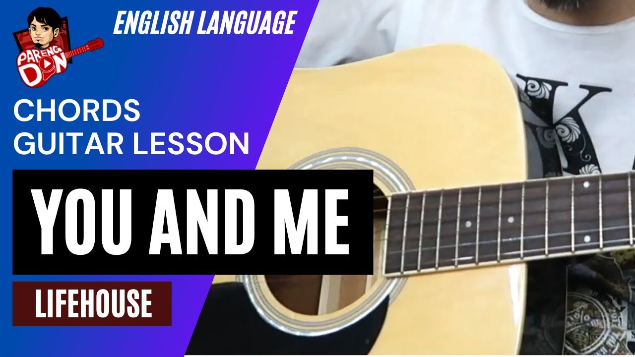 You And Me Lifehouse Chords Guitar Tutorial Youtube