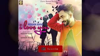 I Love You l Nishan Hans l Jatindh Raaz l Harry_Sharan l New Latest Punjabi Romentic Song