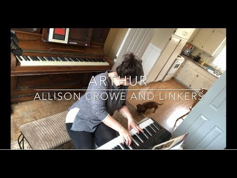 Arthur  –  Allison Crowe and Linkers