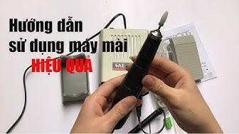 Hướng dẫn cách sử dụng máy mài nails đúng cách và hiệu quả nhất - Hướng dẫn nails