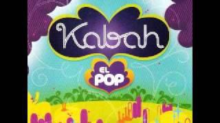 Kabah - La Vida que Va (El POP)