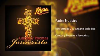 Nini Estrada y su Órgano Melódico - Padre Nuestro