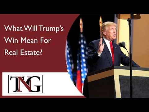 What Will Trump's Win Mean For Real Estate? #328
