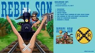 Rebel Son - Runnin' A Train