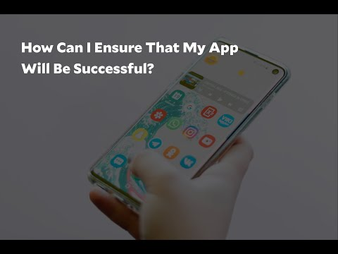 How Can I Ensure That My App Will Be Successful?