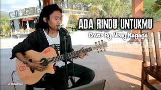 Download Lagu ADA RINDU UNTUKMU PANCE PONDANG Cover By. VRAY NAGAGA (Official Music Video) mp3