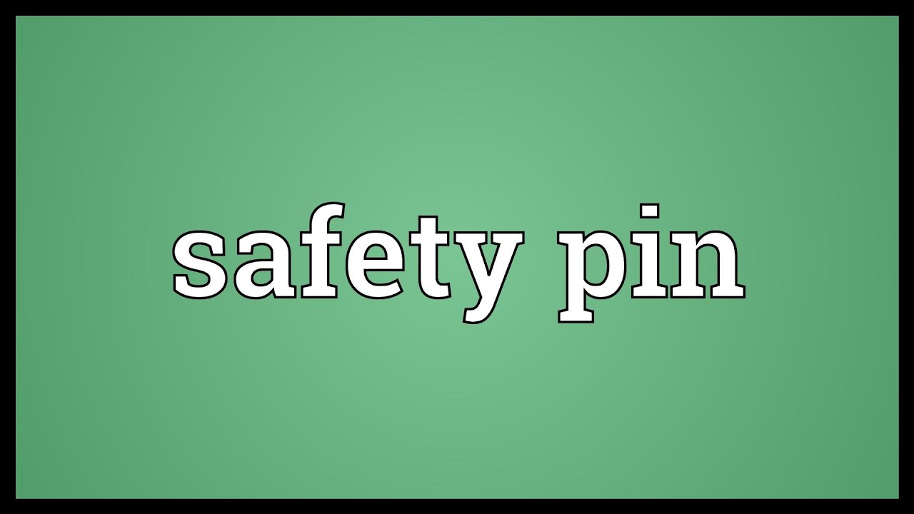 Safety pin Meaning