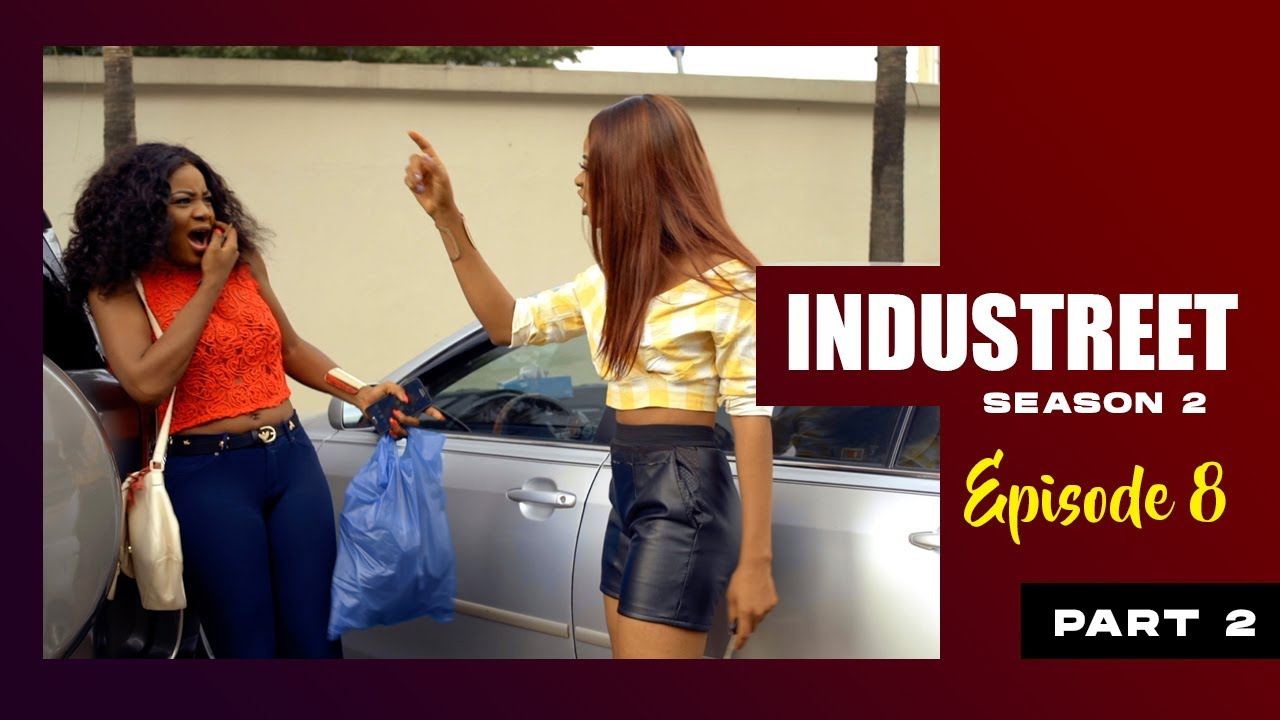 Download INDUSTREET S2EP8 - EXPOSED (Part 2)   Funke Akindele, Lydia Forson, Sonorous, Martinsfeelz