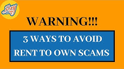 [WARNING]: 3 Ways To Avoid Rent To Own Scams